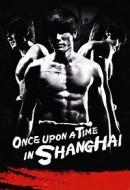 Gledaj Once Upon a Time in Shanghai Online sa Prevodom