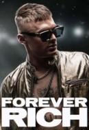 Gledaj Forever Rich Online sa Prevodom