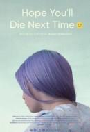 Gledaj Hope You Die Next Time :-) Online sa Prevodom