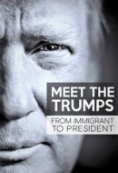 Gledaj Meet the Trumps: From Immigrant to President Online sa Prevodom