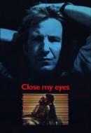 Gledaj Close My Eyes Online sa Prevodom