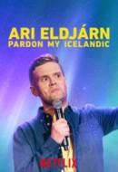 Gledaj Ari Eldjárn: Pardon My Icelandic Online sa Prevodom