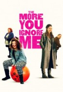 Gledaj The More You Ignore Me Online sa Prevodom
