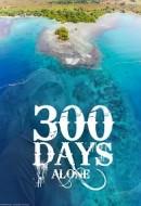 Gledaj 300 Days Alone On an Island Online sa Prevodom