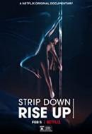 Gledaj Strip Down Rise Up Online sa Prevodom