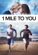 Gledaj 1 Mile to You Online sa Prevodom