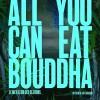 Gledaj All You Can Eat Buddha Online sa Prevodom
