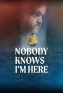 Gledaj Nobody Knows I'm Here Online sa Prevodom