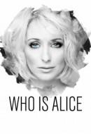 Gledaj Who Is Alice? Online sa Prevodom