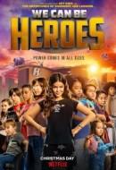 Gledaj We Can Be Heroes Online sa Prevodom