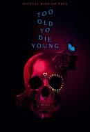 Gledaj Too Old to Die Young Online sa Prevodom