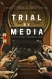 Gledaj Trial by Media Online sa Prevodom