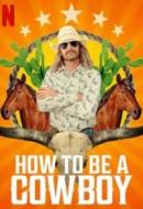 Gledaj How to Be a Cowboy Online sa Prevodom