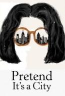 Gledaj Pretend It's a City Online sa Prevodom