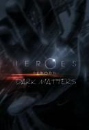 Gledaj Heroes Reborn: Dark Matters Online sa Prevodom