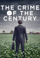 Gledaj The Crime of the Century Online sa Prevodom