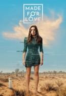 Gledaj Made For Love Online sa Prevodom