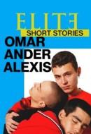 Gledaj Elite Short Stories: Omar Ander Alexis Online sa Prevodom