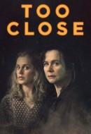 Gledaj Too Close Online sa Prevodom