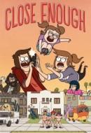 Gledaj Close Enough Online sa Prevodom