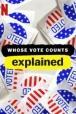 Gledaj Whose Vote Counts, Explained Online sa Prevodom
