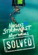 Gledaj Nature's Strangest Mysteries: Solved  Online sa Prevodom