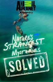 Nature's Strangest Mysteries: Solved