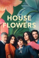 Gledaj The House of Flowers Online sa Prevodom